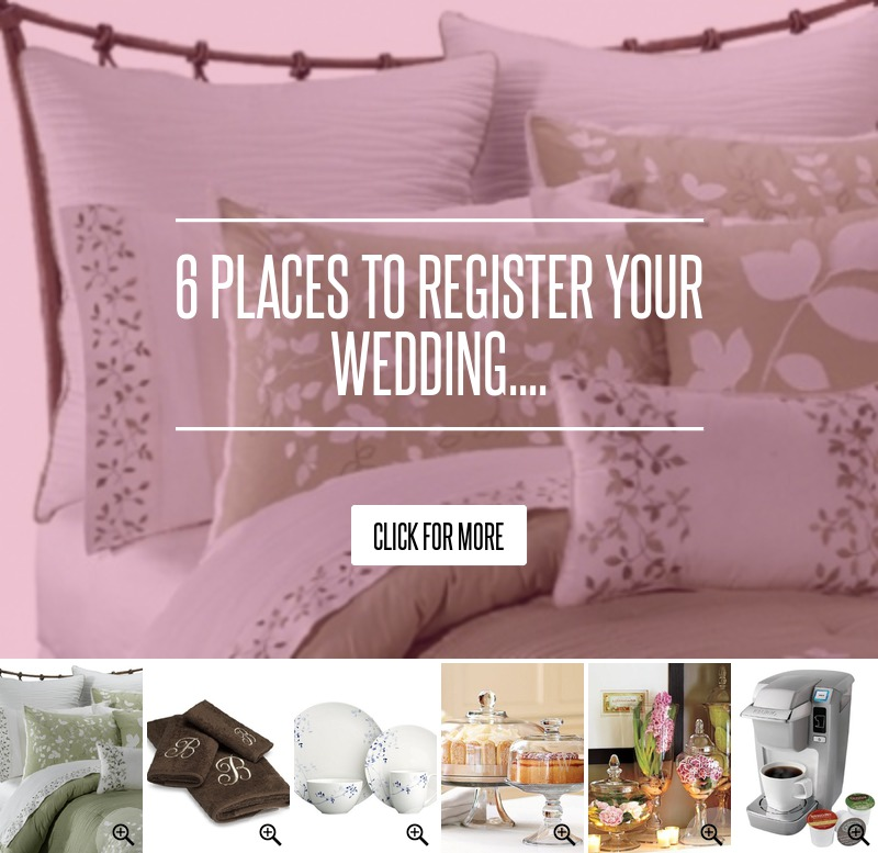 6 places to register your wedding wedding for Best wedding registry places