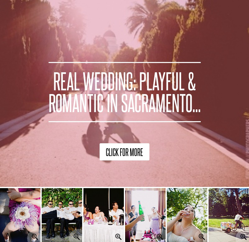 Real Wedding: Playful & Romantic In Sacramento... Wedding