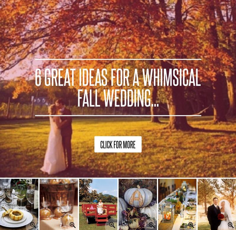 Ideas For A Fall Wedding: 6 Great Ideas For A Whimsical Fall Wedding... Wedding