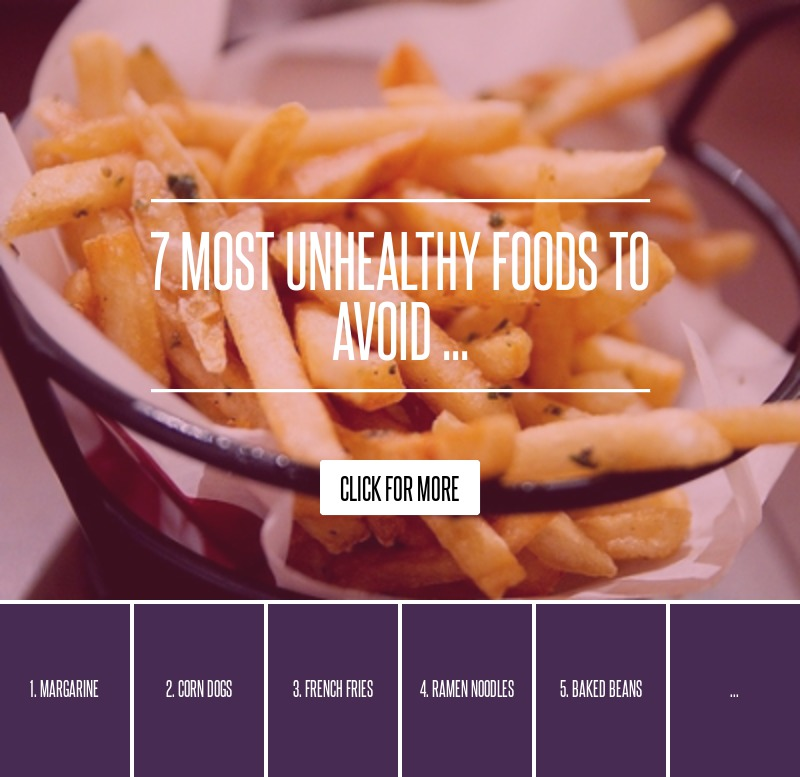 7 Most Unhealthy Foods To Avoid Health