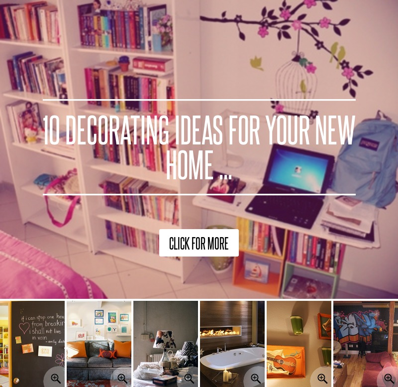 10 Decorating Ideas For Your New Home Lifestyle