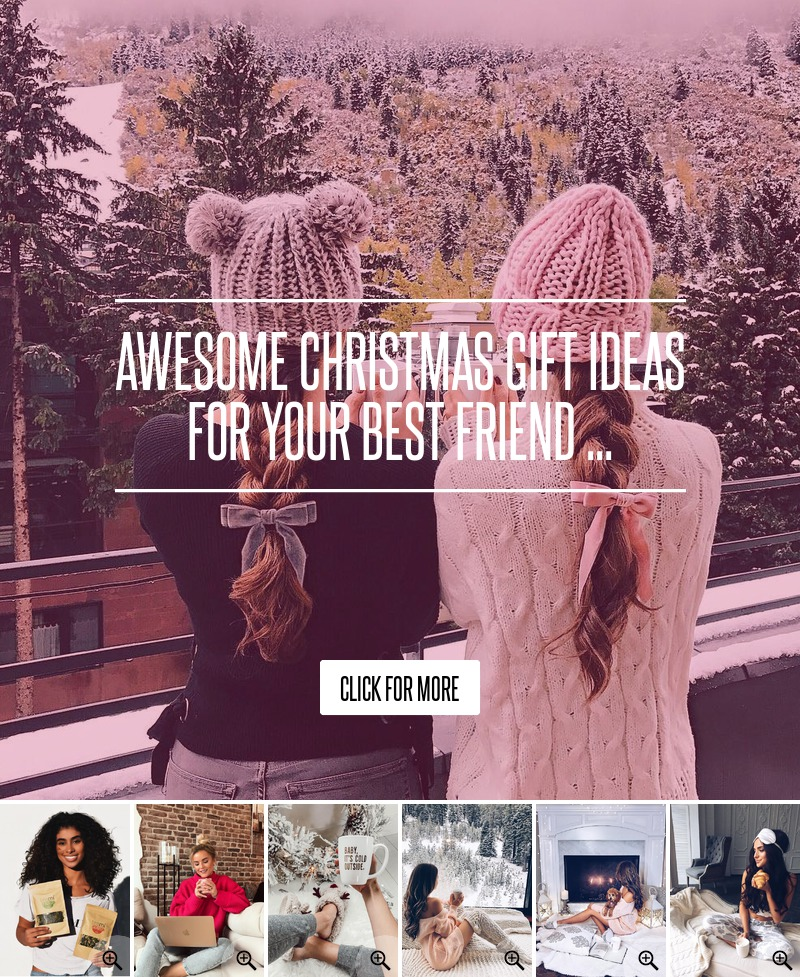 Awesome Christmas Gift Ideas For Your Best Friend ... …