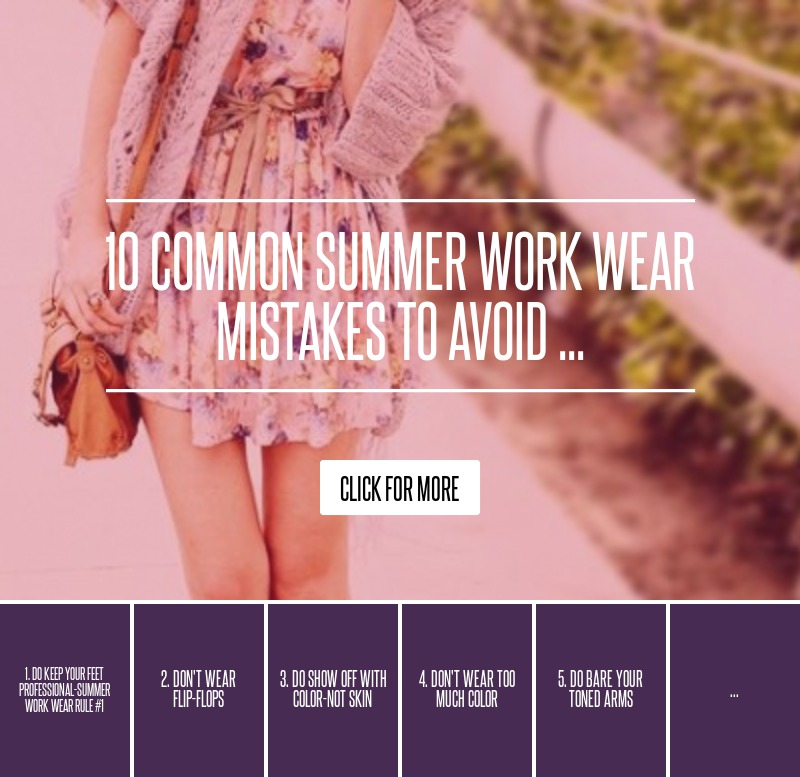 10 Common Summer Work Wear Mistakes to Avoid ... Fashion