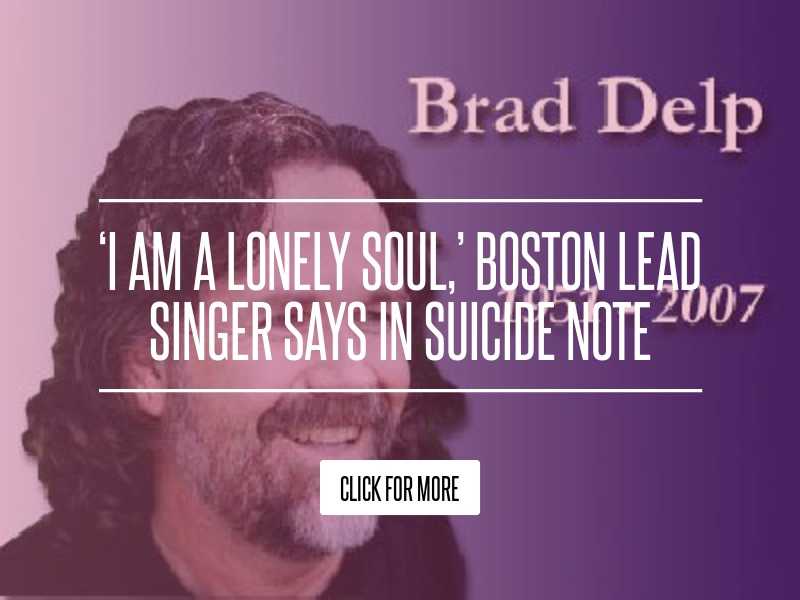 I Am A Lonely Soul Boston Lead Singer Says In Suicide