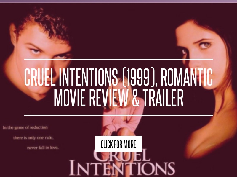 Cruel Intentions (1999), Romantic Movie Review & Trailer