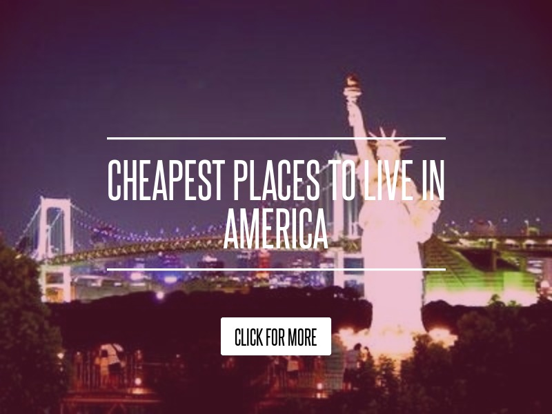 Cheapest places to live in america lifestyle for Affordable places to live