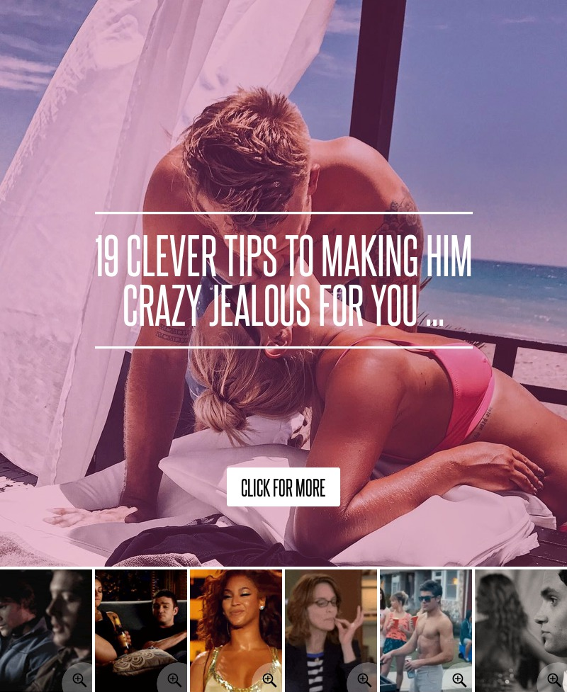 How To Make Your Man Jealous Tips