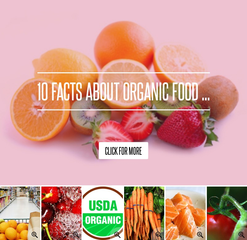 10 facts about organic food     diet