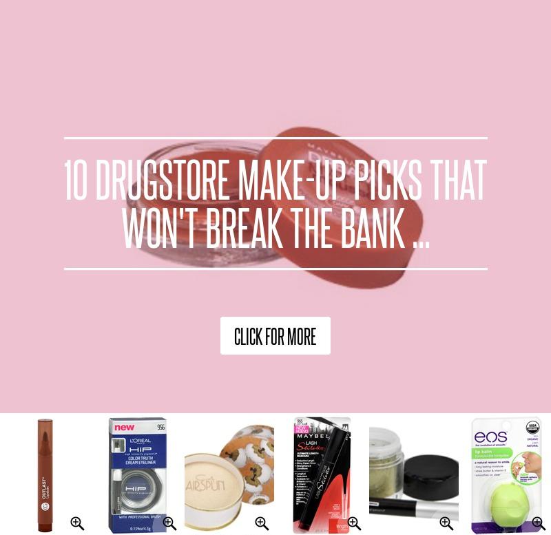But You Won T Break Me You Ll Just Make Me Stronger Than: 10 Drugstore Make-up Picks That Won't Break The Bank ... → 👸…