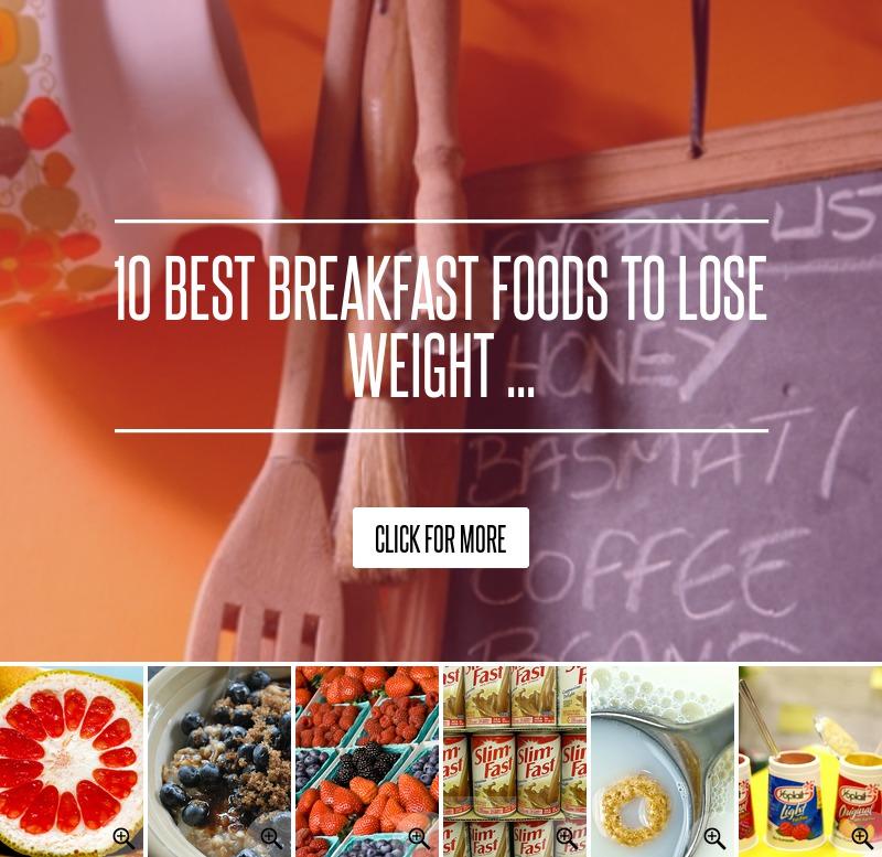 10 Best Breakfast Foods To Lose Weight ... → 🍓 Diet