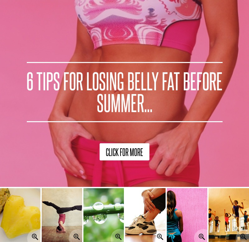 6 Tips for Losing Belly Fat before Summer... → ? Diet