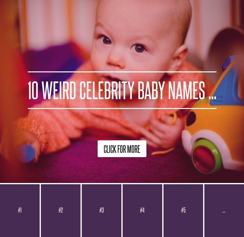 The 35 Most Ridiculous Celebrity Baby Names of All Time ...