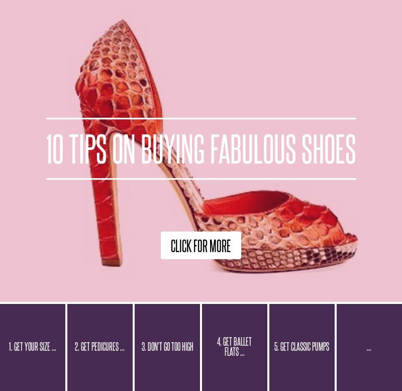 10 Tips on Buying Fabulous Shoes ... Fashion