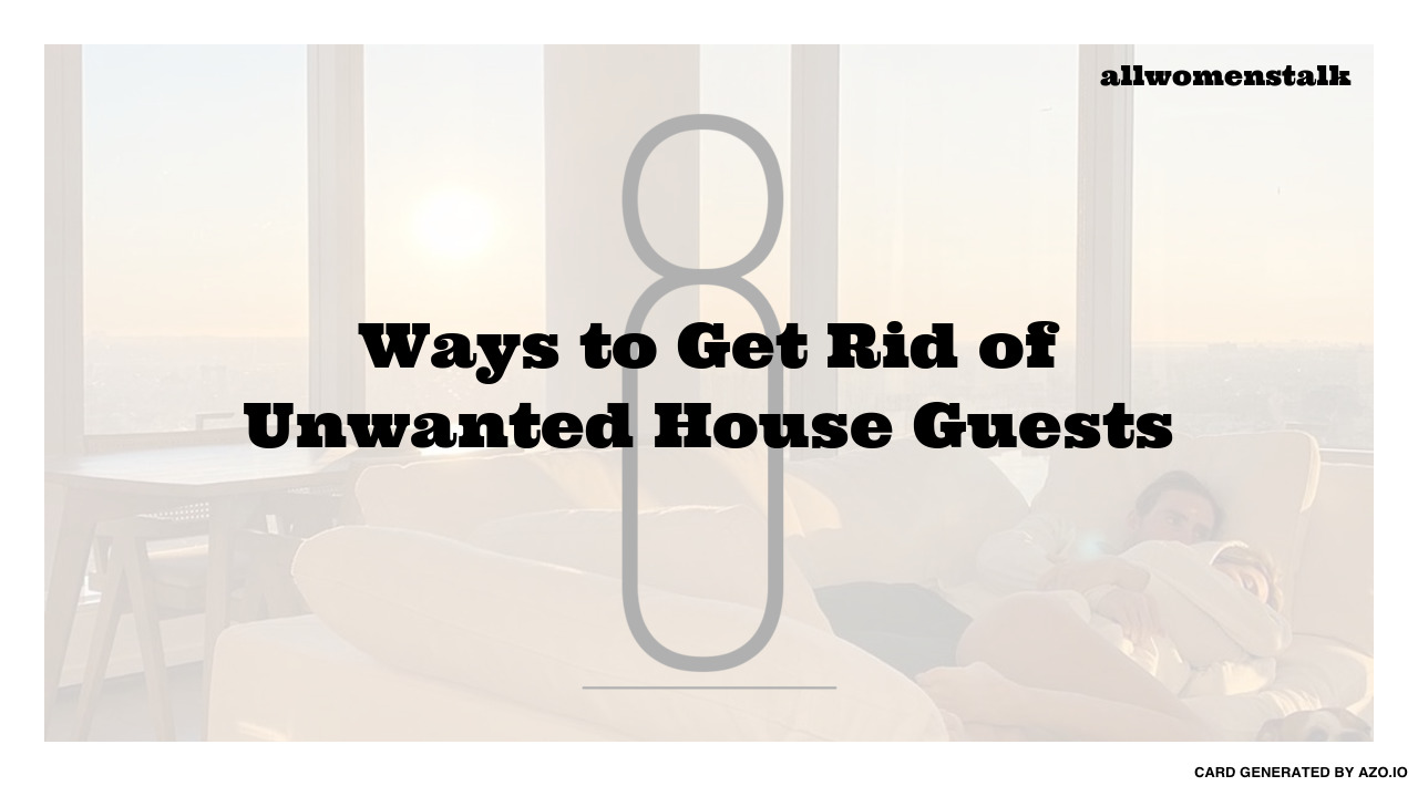 1. Just Tell Them to Leave - 8 Ways to Get Rid of Unwanted ...