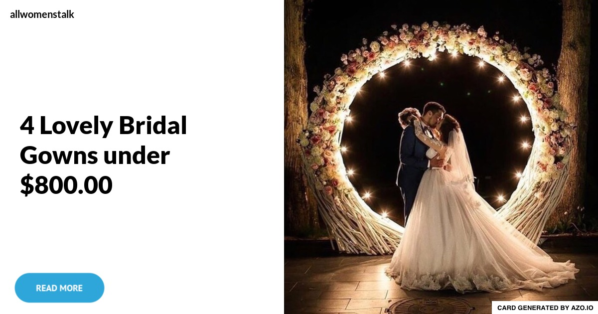 Bridal Gowns Under 800 : Lovely bridal gowns under wedding