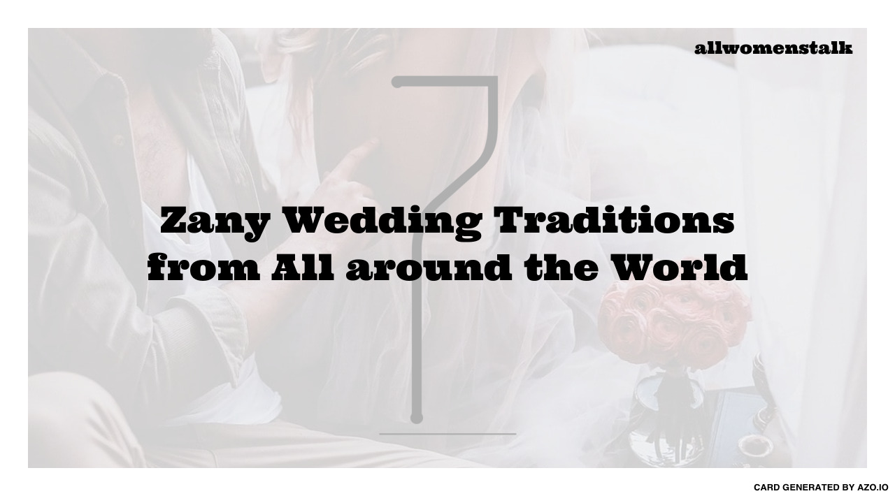 7 Fascinating Wedding Traditions Around The World: 7 Zany Wedding Traditions From All Around The World ... …