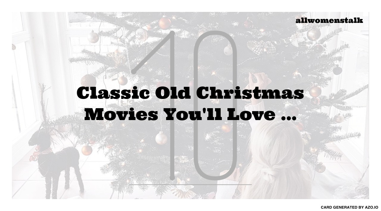 10 Classic Old Christmas Movies You 39 Ll Love Movies