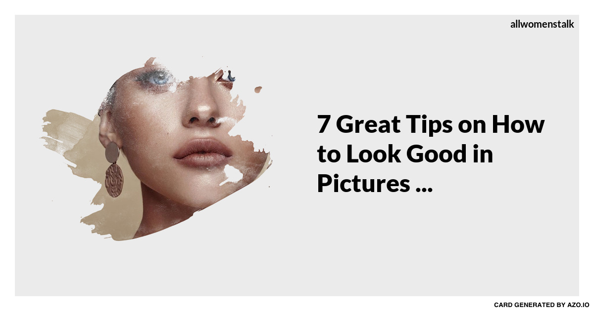 how to look good in a picture tips