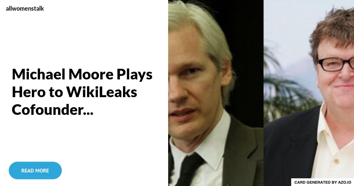 Michael Moore Plays Hero to WikiLeaks Cofounder... Celebs