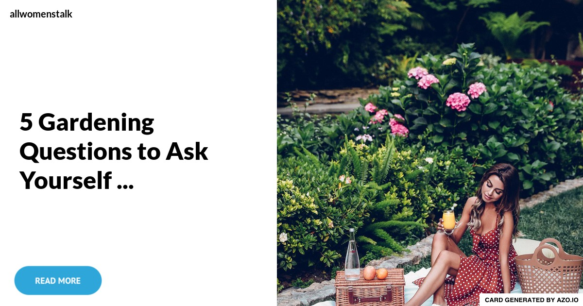 5 gardening questions to ask yourself gardening for Gardening questionnaire