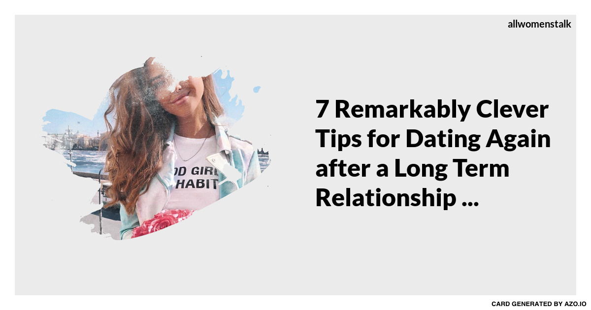 dating again after a long relationship