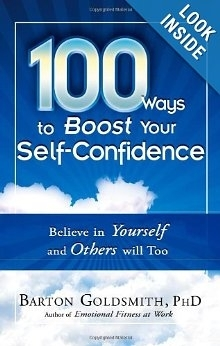 Barton Goldsmith - 100 Ways to Boost Your Self-Confidence