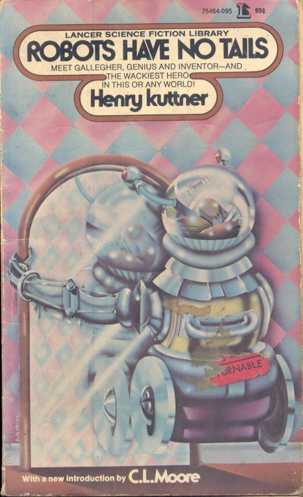 Robots Have No Tails by Henry Kuttner