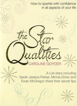 The Star Qualities: How to Sparkle with Confidence in All Aspects of Your Life