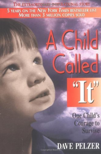 A Child Called It by David Pelzer
