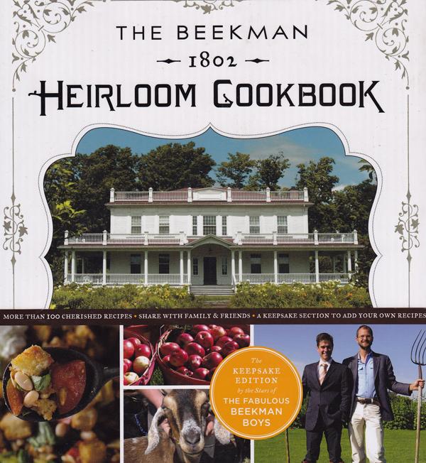 The Beekman 1802 Heirloom Cookbook by Brent Ridge & Josh Kilmer-Purcell