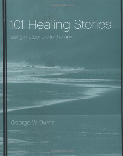 George W. Burns – 101 Healing Stories: Using Metaphors in Therapy