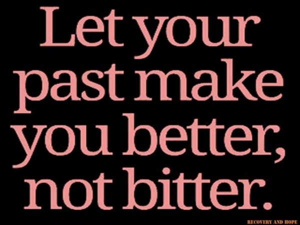 Bitter Woman Quotes: 3. Don't Become Bitter About Your Past