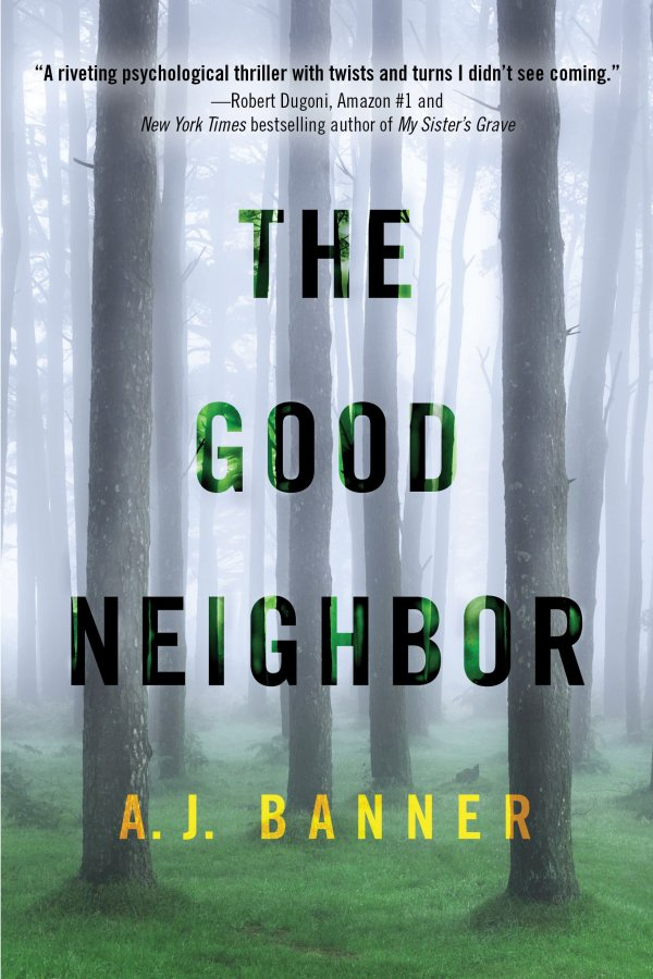 The Good Neighbor by a.J Banner