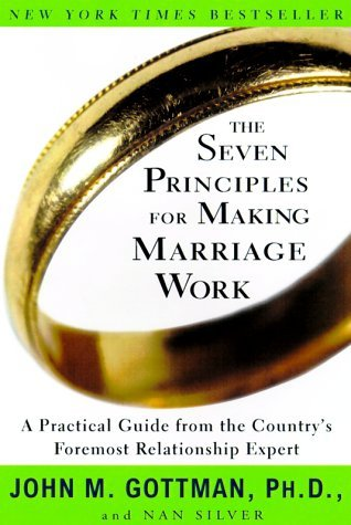 Seven Principles for Making Marriage Work - John Gottman, Nan Silver