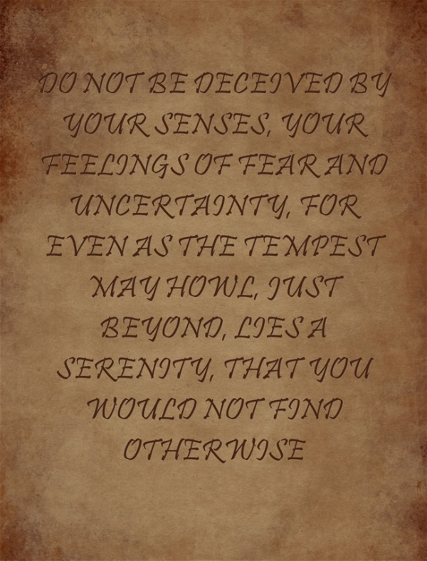 Do Not Be Deceived by Your Senses, Your Feelings of Fear and…