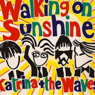 """Walking on Sunshine"""