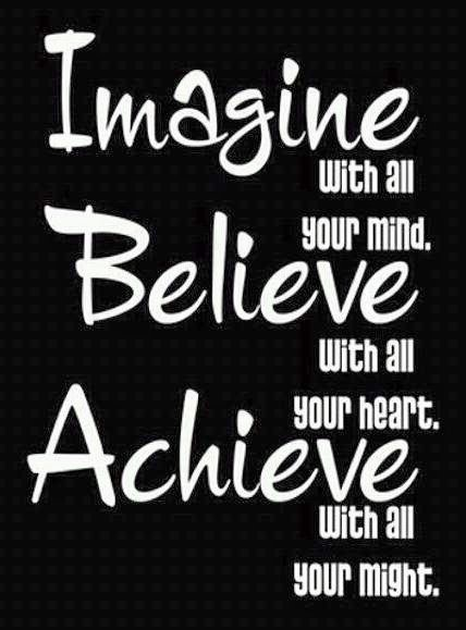 Imagine, Believe, and Achieve