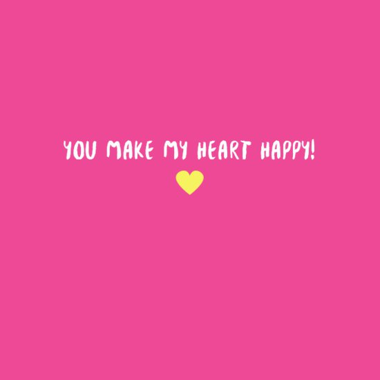 You Make My Heart Happy! - Positive Affirmations to Encourage…