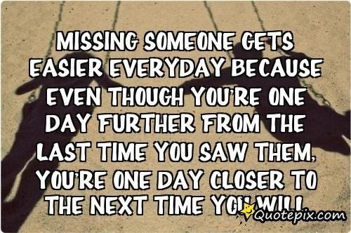 Missing Someone Gets Easier Every Day Pictures Photos: 7 Calming Quotes For When You're Missing