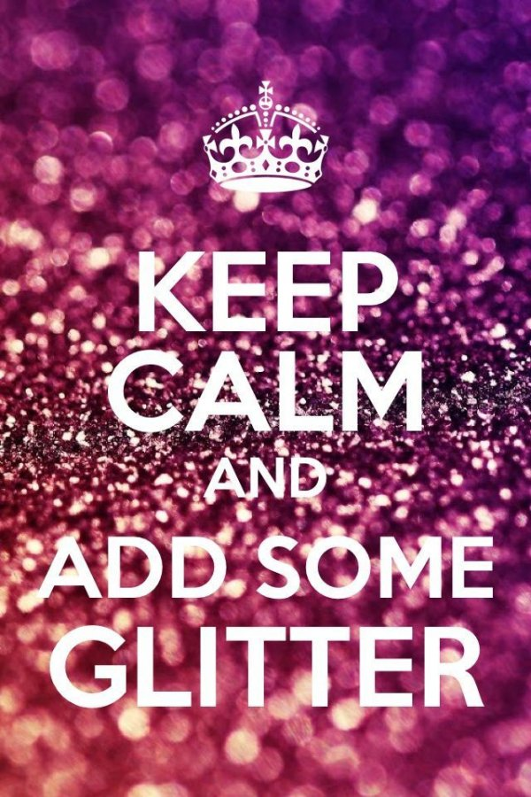 Keep Calm Quotes Endearing Keep Calm And Add Some Glitter  53 Inspiring Quotes To Help…