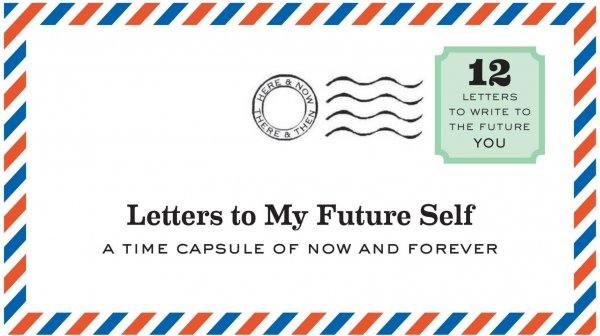 letters to my future self write now read later treasure forever by lea redmond
