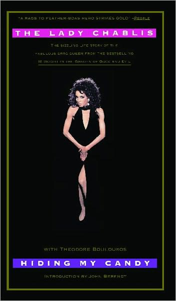 Hiding My Candy: the Autobiography of the Grand Empress of Savannah by the Lady Chablis