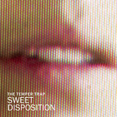 The Temper Trap – Sweet Disposition