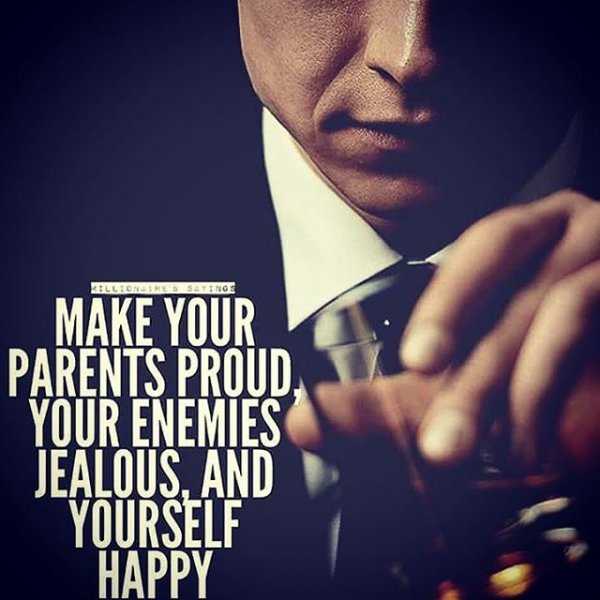 Make Your Mom Proud Quotes: 2. Make Your Enemies Jealous