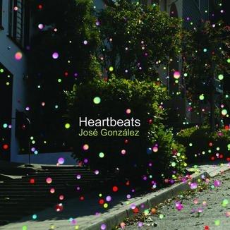Jose Gonzalez – Heartbeats