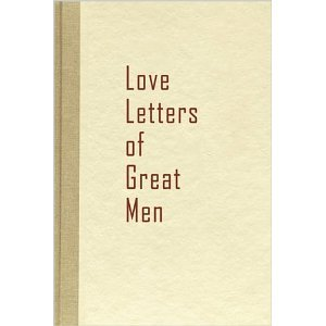 Love Letters Of Great Men Hardcover