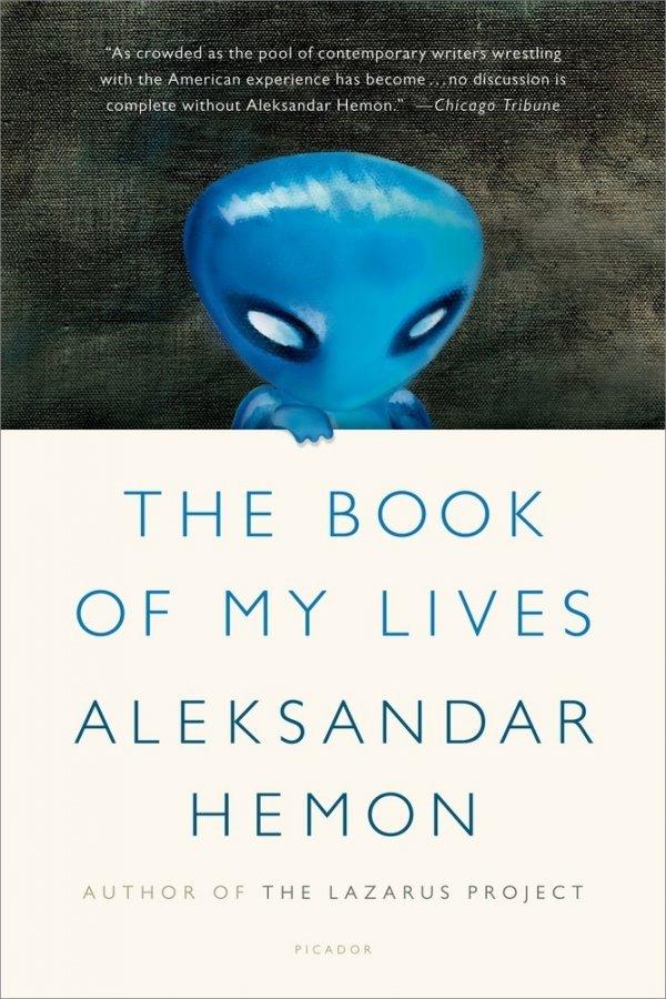 The Book of My Lives – Aleksandar Hemon