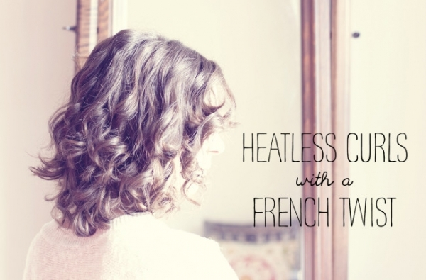 Hairstyles For Short Hair Without Using Heat : 25. Heatless French Twist Curls - 34 Honestly Good Heatless?