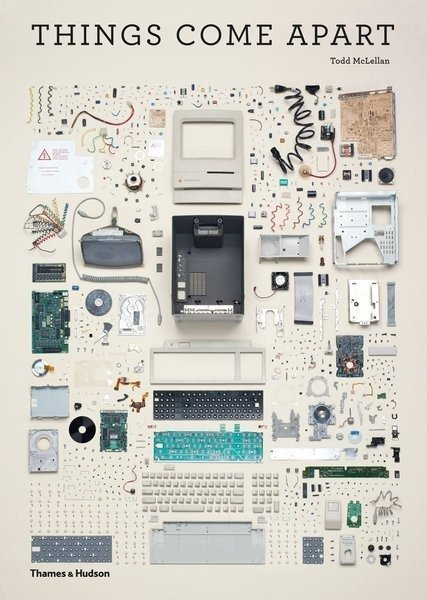 Things Come Apart: a Teardown Manual for Modern Living, Hardcover