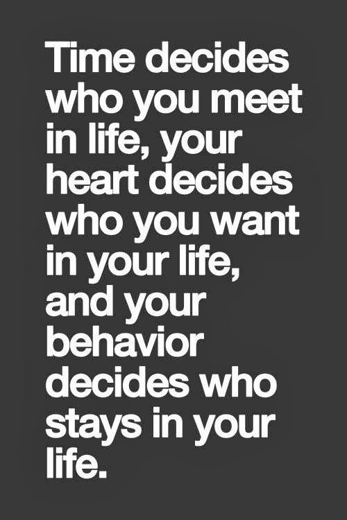 Behavior Decides Who Stays in Your Life